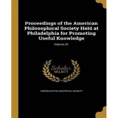 Proceedings of the American Philosophical Society Held at Philadelphia for Promoting Useful Knowledge; Volume 51 - image 1 of 1
