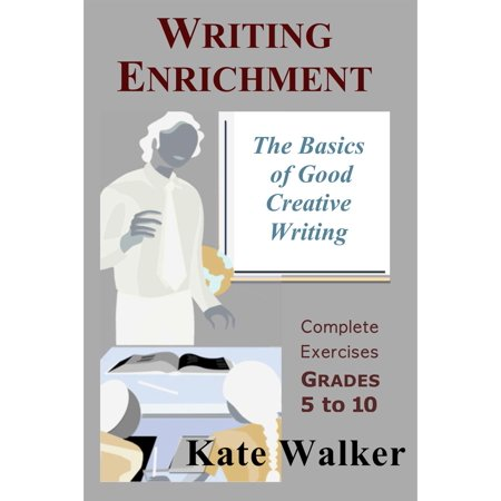 Writing Enrichment: The Basics of Good Creative Writing - eBook (Enrichment Book)