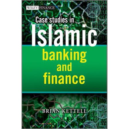 Case Studies in Islamic Banking and Finance -