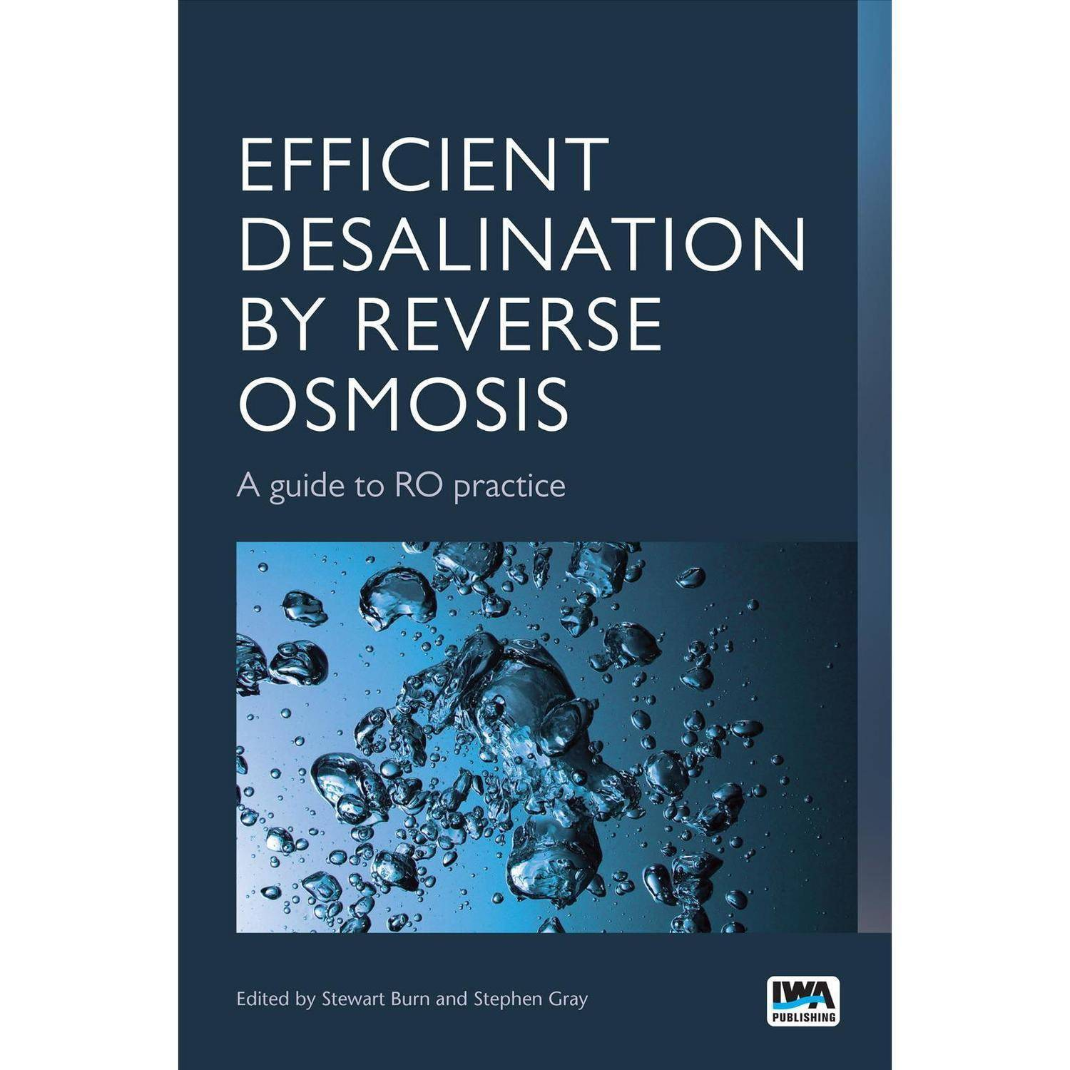 Efficient Desalination by Reverse Osmosis: A Guide To RO Practice by