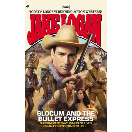 Slocum #422 : Slocum and the Bullet Express - Express Hiring