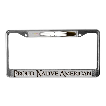 CafePress - Proud Native AmericanLicense Plate Fra - Chrome License Plate Frame, License Tag Holder - Native American License Plates