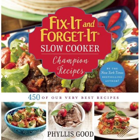 Fix It And Forget It Slow Cooker Champion Recipes  450 Of Our Very Best Recipes
