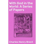 With God in the World: A Series of Papers - eBook