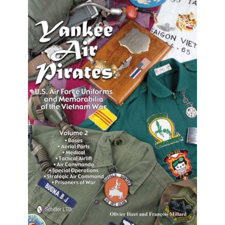 Yankee Air Pirates : U.S. Air Force Uniforms and Memorabilia of the Vietnam War--Volume 2