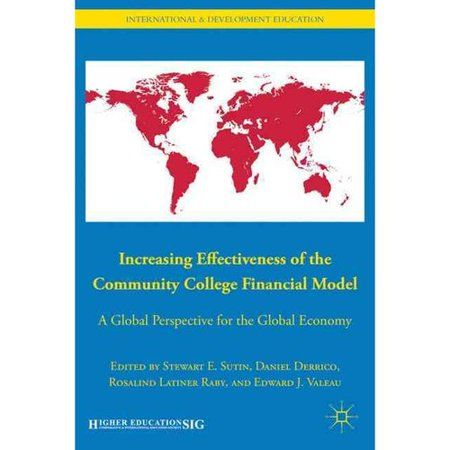 Increasing Effectiveness Of The Community College Financial Model  A Global Perspective For The Global Economy