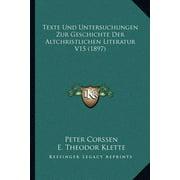 Texte Und Untersuchungen Zur Geschichte Der Altchristlichen Literatur V15 (1897)