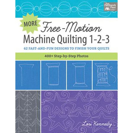 More Free-Motion Machine Quilting 1-2-3 : 62 Fast-And-Fun Designs to Finish Your Quilts ()