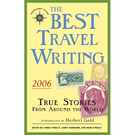 The Best Travel Writing 2006 : True Stories from Around the (Best Writing System In The World)