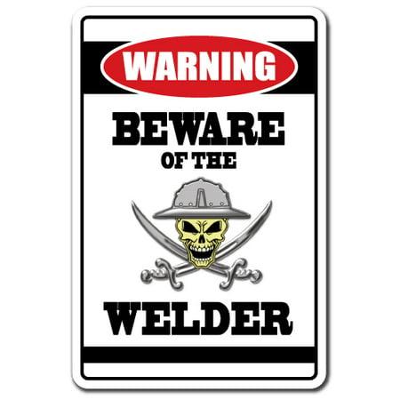 BEWARE OF THE WELDER Warning Decal steel brass mig flux welding work (Best Welder For Auto Body Work)
