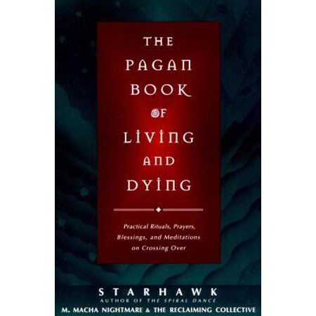 The Pagan Book of Living and Dying - eBook (Pagan History Of Halloween)
