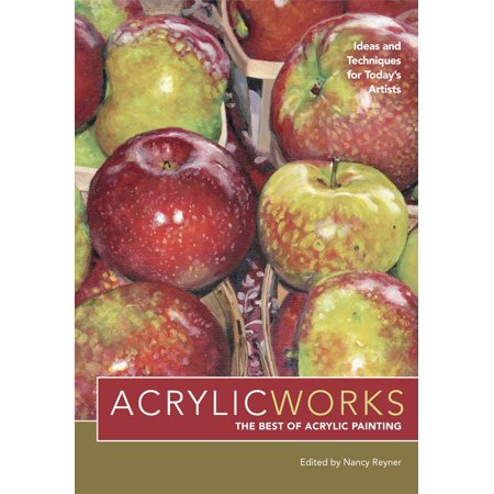 Acrylicworks : Ideas and Techniques for Today's Artists