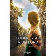 Cómo conquistar a un lord (Amantes reales 2) - eBook