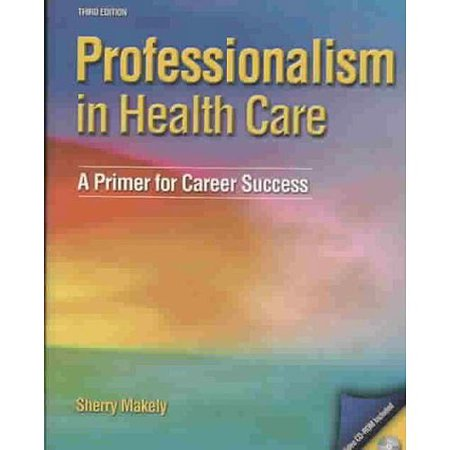 Professionalism In Health Care by Sherry Makely