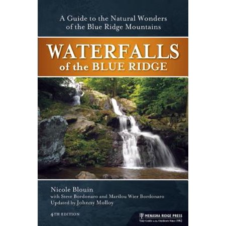 Waterfalls of the Blue Ridge : A Guide to the Natural Wonders of the Blue Ridge (Rising Appalachia Across The Blue Ridge Mountains)