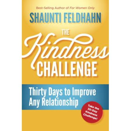 The Kindness Challenge  Thirty Days To Improve Any Relationship