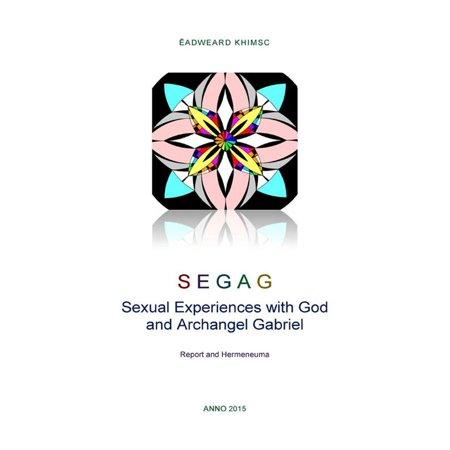 SEGAG. Sexual Experiences with God and Archangel Gabriel - - Archangel Gabriel Boy Or Girl