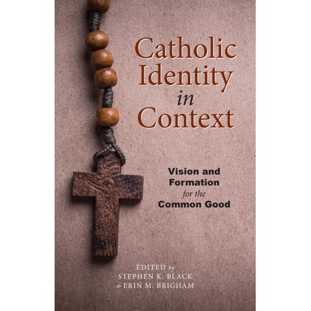 Lane Center: Catholic Identity in Context: Vision and Formation for the Common Good (Catholics In Alliance For The Common Good)