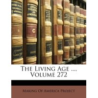 The Living Age ..., Volume 272