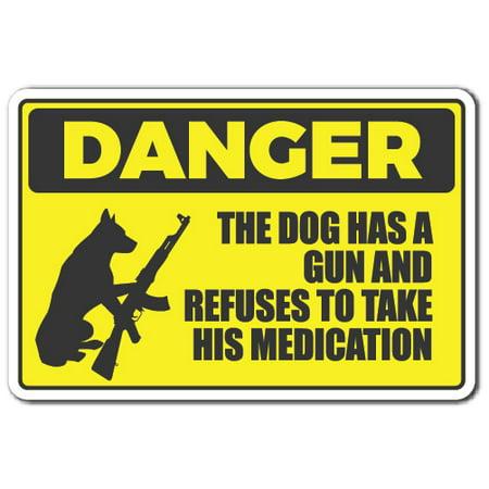 "DANGER DOG HAS A GUN Decal warning animal dog ammo protection   Indoor/Outdoor   7"" Tall"