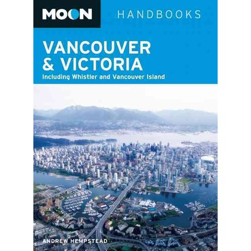 Moon Handbooks Vancouver & Victoria: Including Whistler & Vancouver Island