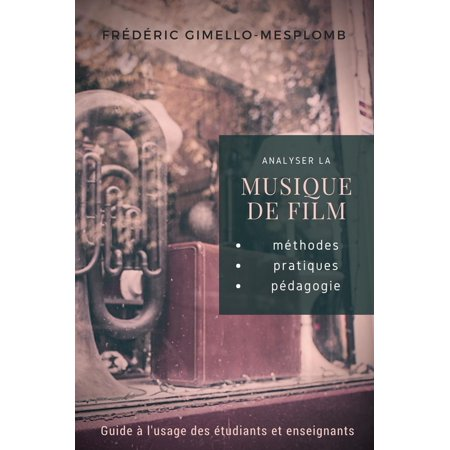Analyser la musique de film: méthodes, pratiques, pédagogie - eBook