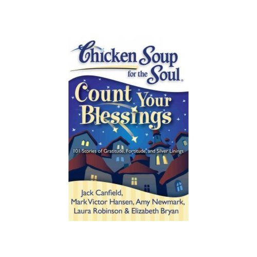 Count Your Blessings: 101 Stories of Gratitude, Fortitude, and Silver Linings