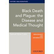 Black Death and Plague: the Disease and Medical Thought: Oxford Bibliographies Online Research Guide - eBook