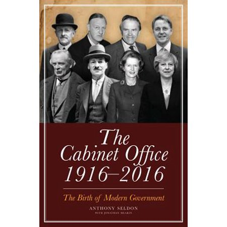 The Cabinet Office 1916-2016 : The Birth of Modern (Government Offices)