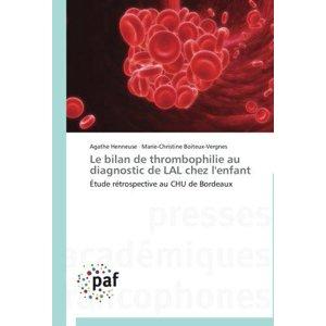 Le Bilan de Thrombophilie Au Diagnostic de Lal Chez l