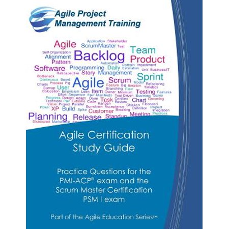 Agile Certification Study Guide : Practice Questions for the PMI-Acp Exam and the Scrum Master Certification Psm I (Best Scrum Master Certification)