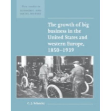 The Growth of Big Business in the United States and Western Europe, 1850 1939