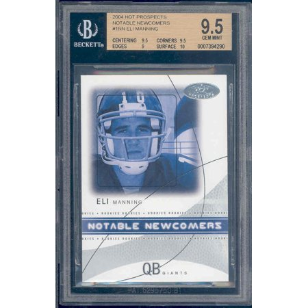 07 Hot Prospects Materials - 2004 hot prospects notable newcomers #1nn ELI MANNING rookie BGS 9.5 (pop 1)
