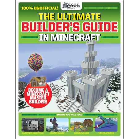 The Ultimate Builder's Guide in Minecraft (Gamesmaster Presents) ()
