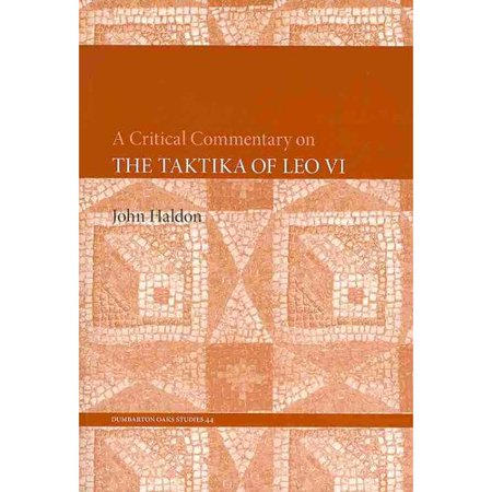 A Critical Commentary on the Taktika of Leo VI by
