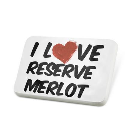 Merlot Reserve - Porcelein Pin I Love Reserve Merlot Wine Lapel Badge – NEONBLOND