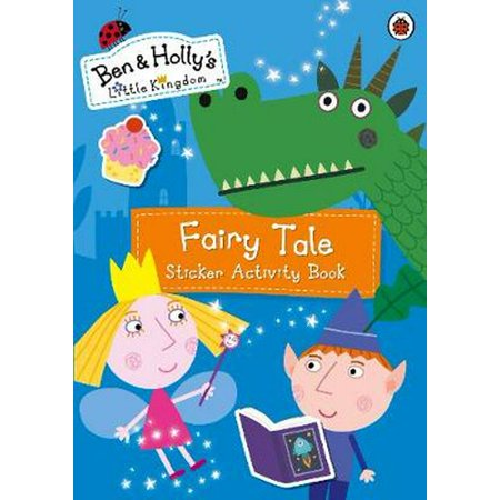 Ben and Holly's Little Kingdom: Fairy Tale Sticker Activity Book (Ben & Hollys Little Kingdom) (Paperback)