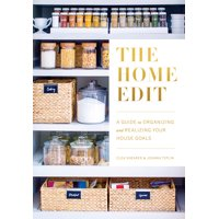 The Home Edit : A Guide to Organizing and Realizing Your House Goals (Includes Refrigerator Labels)