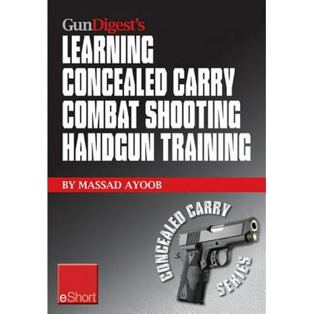 Gun Digest's Learning Combat Shooting Concealed Carry Handgun Training eShort - eBook - Combat Arms Halloween Event