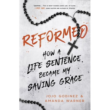 Reformed : How a Life Sentence Became My Saving (Find A Savings Bond In My Name)
