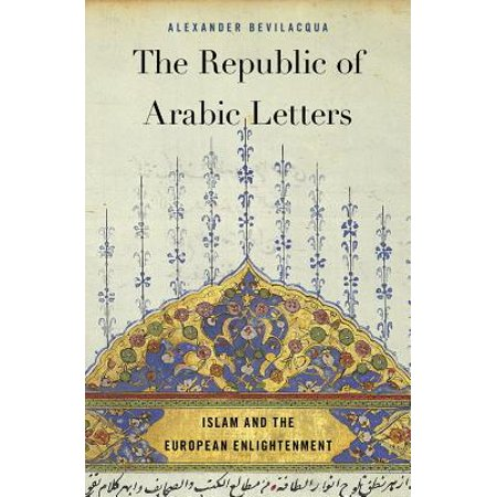 The Republic of Arabic Letters : Islam and the European (Constitution Of The Islamic Republic Of Iran)