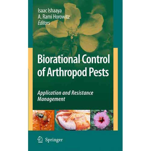 Biorational Control of Arthropod Pests: Application and Resistance Management