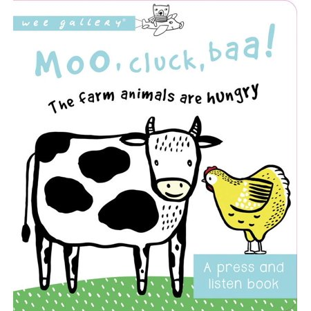 Hungry Animal - Moo, Cluck, Baa! The Farm Animals are Hungry : A Press and Listen Sound Book