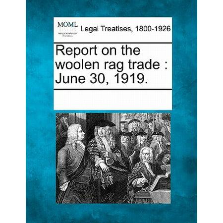 Report on the Woolen Rag Trade : June 30, 1919.