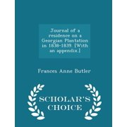 Journal of a Residence on a Georgian Plantation in 1838-1839. [With an Appendix.] - Scholar's Choice Edition