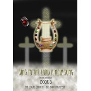Sing To The Lord A New Song: Book 3 - eBook