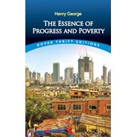 Dover Thrift Editions: The Essence of Progress and Poverty (Paperback)