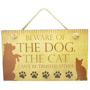 Decorative Wood Sign: Beware of the Dog. The Cat can't be trusted either