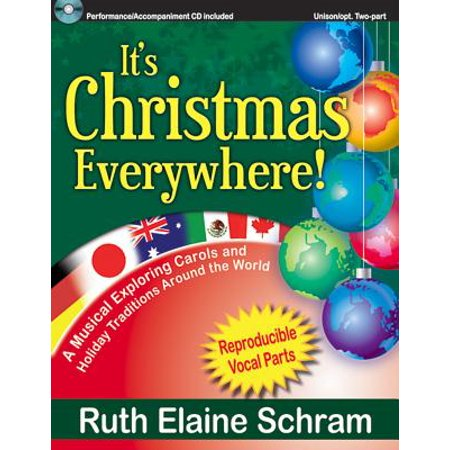 It's Christmas Everywhere! : A Musical Exploring Carols and Holiday Traditions Around the
