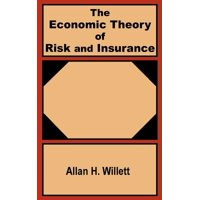 The Economic Theory of Risk and Insurance